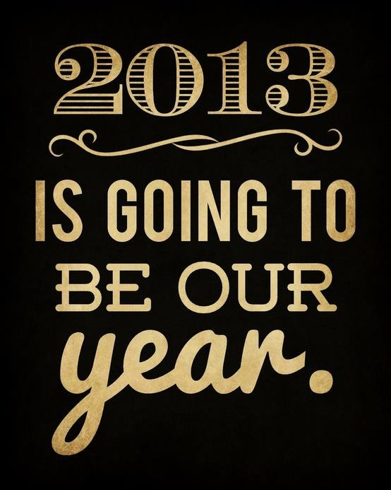 2013 is our year